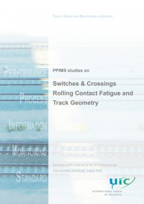 PPIMS studies on Switches & Crossings, Rolling Contact Fatigue and Track Geometry