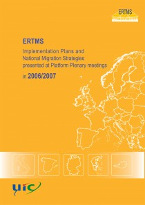 ERTMS. Implementation plans and national migration strategies presented at Platform Plenary meetings in 2006/2007