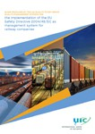 Guide produced by the UIC Quality Study Group Quality / Management Systems for the implementation of the EU Safety Directive 2004/49/EC as management system for railway companies