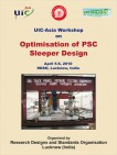 UIC Asia Workshop on Optimisation of PSC Sleeper Design (April 5-6, 2010) RDSO, Lucknow, India