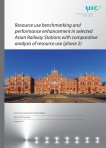 Resource use benchmarking and performance enhancement in selected Asian Railway Stations with comparative analysis of resource use (phase 2)