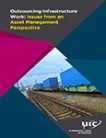 Outsourcing Infrastructure Work: Issues from an Asset Management Perspective