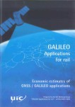 GALILEO. Applications for rail.Economic estimates of GNSS / GALILEO applications