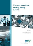 Towards a positive railway safety culture